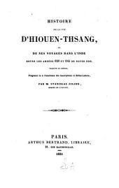 Histoire de la vie d'Hiouen-Thsang, et de ses voyages dans l'Inde entre les années 629 et 645 de notre ère: Traduite du chinois. Fragment lu à l'Academie des Inscr. et B.-L.
