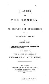 Slavery and the Remedy, Or, Principles and Suggestions for a Remedial Code