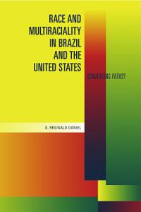 Race and Multiraciality in Brazil and the United States Book