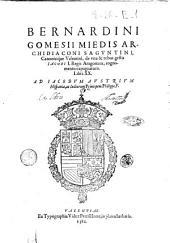 Bernardini Gomesii Miedis ... De vita & rebus gestis Jacobi 1. regis Aragonum, cognomento expugnatoris. Libri 20. ..
