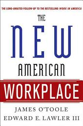 The New American Workplace: The Follow-up to the Bestselling Work in America
