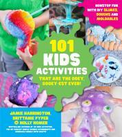 101 Kids Activities that are the Ooey  Gooey est Ever  PDF