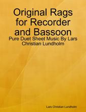 Original Rags for Recorder and Bassoon - Pure Duet Sheet Music By Lars Christian Lundholm