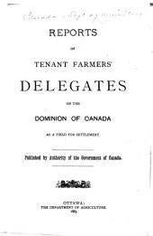 Reports of Tenant Farmers' Delegates on the Dominion of Canada as a Field of Settlement
