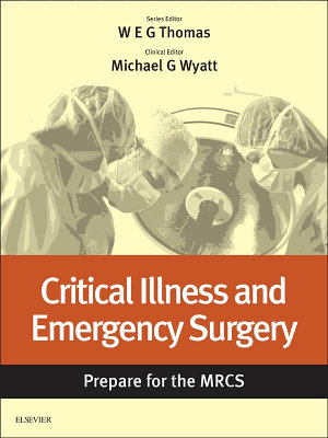 Critical Illness and Emergency Surgery  Prepare for the MRCS PDF