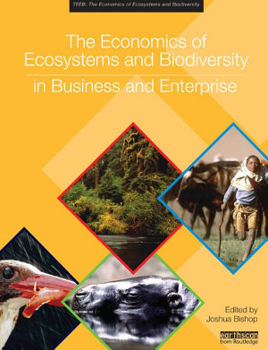 The Economics of Ecosystems and Biodiversity in Business and Enterprise PDF