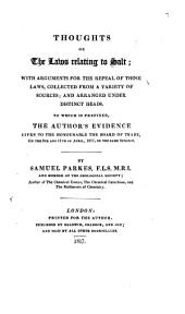 Thoughts on the Laws Relating to Salt: With Arguments for the Repeal of Those Laws, Collected from a Variety of Sources, and Arranged Under Distinct Heads : to which is Prefixed, the Author's Evidence Given to the Honourable the Board of Trade, on the 8th and 11th of April, 1817, on the Same Subject