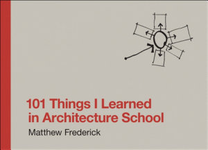 101 Things I Learned in Architecture School Book