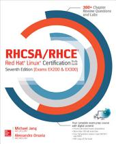 RHCSA/RHCE Red Hat Linux Certification Study Guide, Seventh Edition (Exams EX200 & EX300): Edition 7