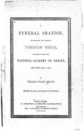 A funeral oration, occasioned by the death of Thomas Cole, delivered before the National Academy of Design, New York, May 4, 1848