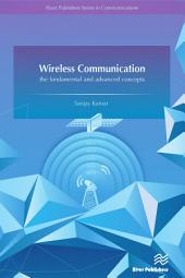 Wireless Communications Fundamental & Advanced Concepts: Design Planning and Applications