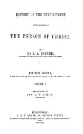 History of the development of the doctrine of the person of Christ: Volume 2, Issue 1