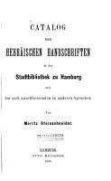 Catalog der hebr  ischen Handschriften in der Stadtbibliothek zu Hamburg und der sich anschliessenden in anderen Sprachen PDF