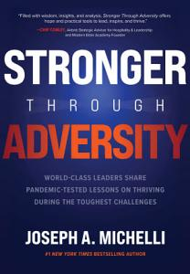 Stronger Through Adversity  World Class Leaders Share Pandemic Tested Lessons on Thriving During the Toughest Challenges PDF