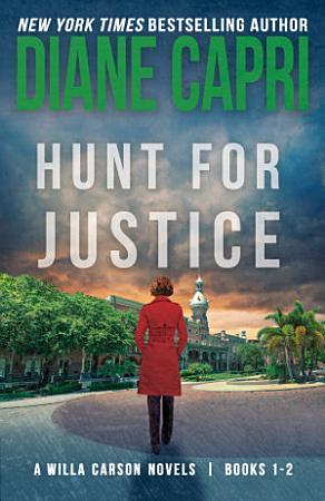 Hunt For Justice  Judge Willa Carson Books 1   2 PDF