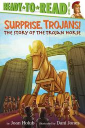 Surprise, Trojans!: The Story of the Trojan Horse (with audio recording)