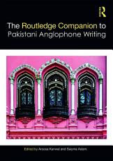 Routledge Companion to Pakistani Anglophone Writing