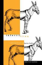Infertilities: Exploring Fictions of Barren Bodies