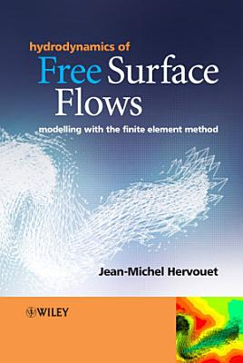 Hydrodynamics of Free Surface Flows