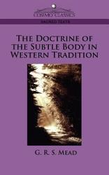 The Doctrine Of The Subtle Body In Western Tradition Book PDF
