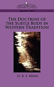 The Doctrine of the Subtle Body in Western Tradition Book