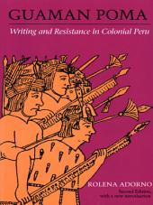 Guaman Poma: Writing and Resistance in Colonial Peru, Edition 2