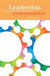 Leadership: for Active Creative Engaged Communities