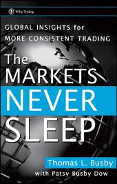 The Markets Never Sleep: Global Insights for More Consistent Trading