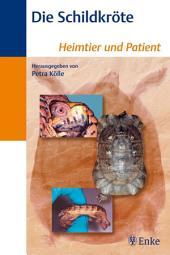 Die Schildkröte: Heimtier und Patient