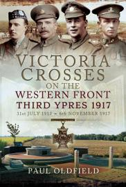 Victoria Crosses on the Western Front  Third Ypres 1917 PDF