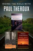 Riding the Rails with Paul Theroux PDF