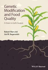 Genetic Modification and Food Quality: A Down to Earth Analysis
