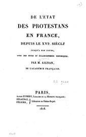 De l'état des protestans en France depuis le XVIe siècle jusqu'à nos jours, avec des notes et éclaircissements historiques