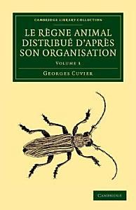 Le R  gne Animal Distribu   D apr  s Son Organisation Book