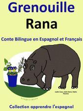 Grenouille - Rana: Conte Bilingue en Espagnol et Français