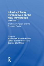 The New Immigrant and the American Family: Interdisciplinary Perspectives on the New Immigration