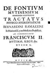 De fontium mutinensium admiranda scaturigine: tractatus physico-hydro-staticus