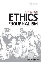 Ethics in Journalism: Edition 6