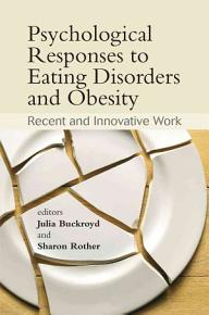 Psychological Responses to Eating Disorders and Obesity PDF