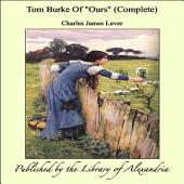 """Tom Burke Of """"Ours"""" (Complete)"""