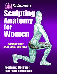 Delavier s Sculpting Anatomy for Women PDF