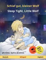 Schlaf gut, kleiner Wolf – Sleep Tight, Little Wolf (Deutsch – Englisch)