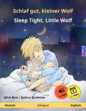 Schlaf gut, kleiner Wolf – Sleep Tight, Little Wolf (Deutsch – Englisch). Zweisprachiges Kinderbuch, ab 2-4 Jahren, mit mp3 Hörbuch zum Herunterladen