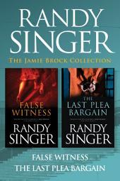The Jamie Brock Collection: False Witness / The Last Plea Bargain