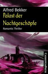 Palast der Nachtgeschöpfe: Romantic Thriller