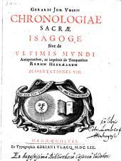 Chronologiae sacrae isagoge: Dissertationes VIII.