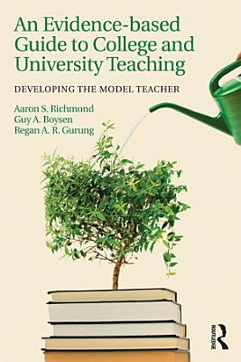 An Evidence based Guide to College and University Teaching