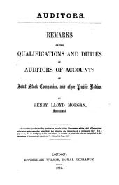 Auditors. Remarks on the qualifications and duties of auditors of accounts of Joint Stock Companies, and other Public Bodies