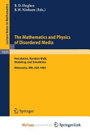 The Mathematics and Physics of Disordered Media