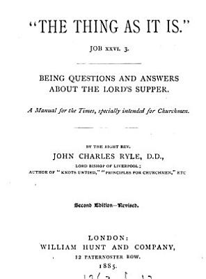 The thing as it is   questions and answers about the Lord s supper  a manual PDF